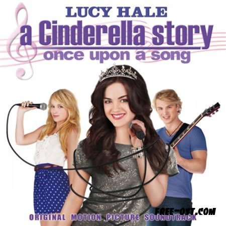 A Cinderella Story Once Upon A  A Cinderella Story Once Upon A Song Soundtrack